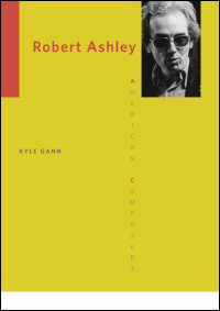 Robert Ashley Bio